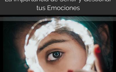 Gestión Emocional: La importancia de Sentir y Gestionar