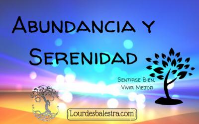 Abundancia y Serenidad